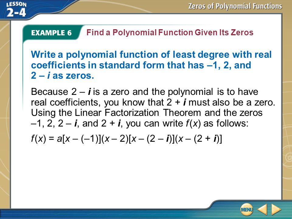f (x) = a[x – (–1)](x – 2)[x – (2 – i)](x – (2 + i)]